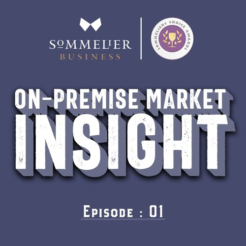 Photo for: How To Sell Wine Into Restaurants Effectively : On-Premise Market Insights: Episode#01