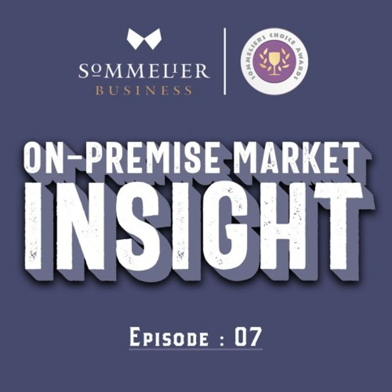 Photo for: Why Sommeliers Choice Awards : On-Premise Market Insights: Episode#07